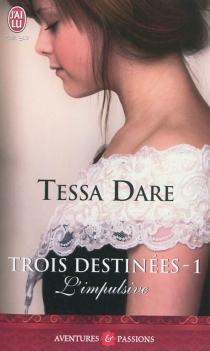 Trois destinées - TessaDare