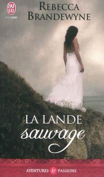 La lande sauvage - RebeccaBrandewyne
