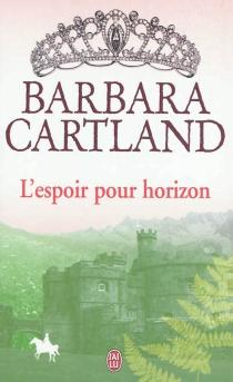 L'espoir pour horizon - BarbaraCartland