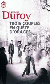 Trois couples en quête d'orages - LionelDuroy