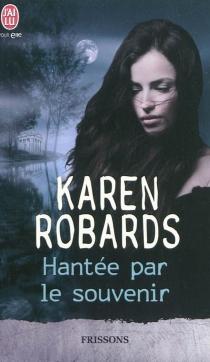 Hantée par le souvenir - KarenRobards