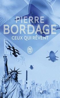 Ceux qui rêvent - PierreBordage