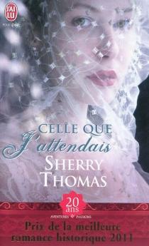Celle que j'attendais - SherryThomas