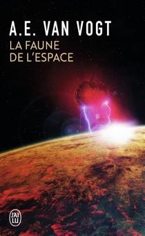 La faune de l'espace - Alfred EltonVan Vogt