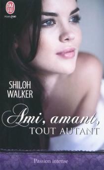 Ami, amant, tout autant - ShilohWalker