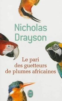 Le pari des guetteurs de plumes africaines - NicholasDrayson