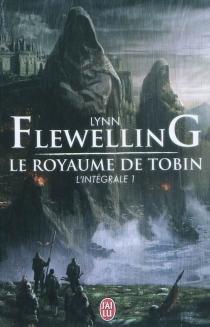 Le royaume de Tobin : l'intégrale | Volume 1 - LynnFlewelling