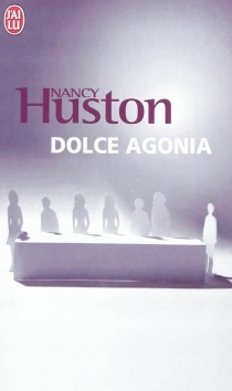 Dolce agonia - Nancy Huston