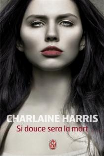 Si douce sera la mort - CharlaineHarris