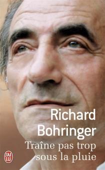 Traîne pas trop sous la pluie - RichardBohringer