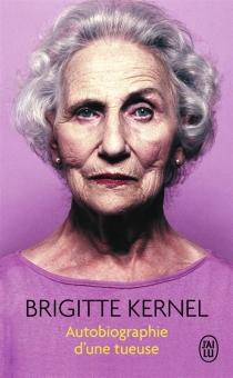 Autobiographie d'une tueuse - BrigitteKernel