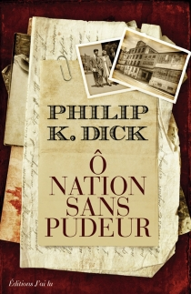 Ô nation sans pudeur - Philip Kindred Dick