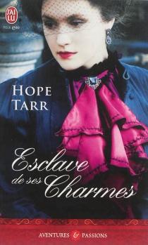 Esclave de ses charmes - HopeTarr