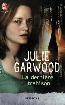 La dernière trahison - JulieGarwood