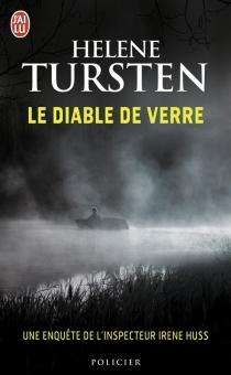 Le diable de verre : une enquête de l'inspecteur Irene Huss - HeleneTursten