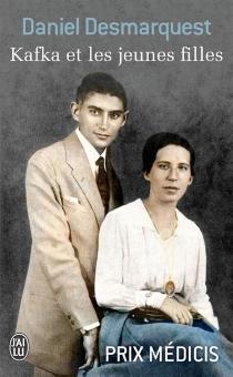 Kafka et les jeunes filles : essai - DanielDesmarquest