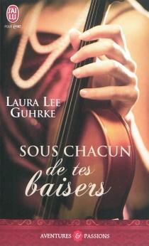 Sous chacun de tes baisers - Laura LeeGuhrke