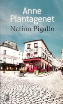 Nation Pigalle - AnnePlantagenet