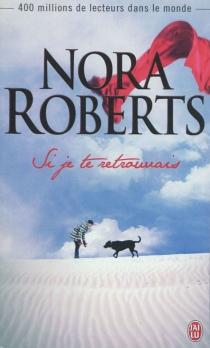 Si je te retrouvais - NoraRoberts