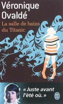 La salle de bains du Titanic - VéroniqueOvaldé