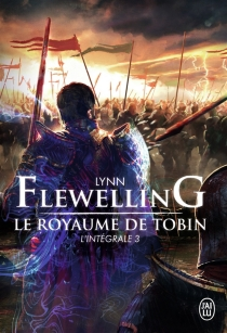 Le royaume de Tobin : l'intégrale - LynnFlewelling