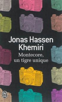 Montecore, un tigre unique - Jonas HassenKhemiri