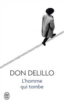L'homme qui tombe - Don DeLillo