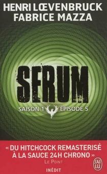 Sérum : saison 1 - HenriLoevenbruck