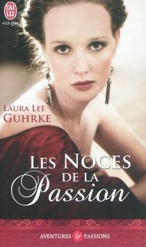 Les noces de la passion - Laura LeeGuhrke