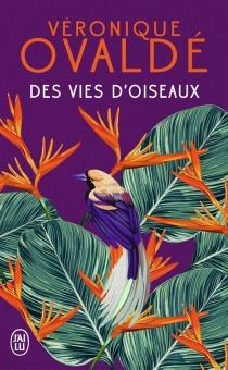 Des vies d'oiseaux - VéroniqueOvaldé