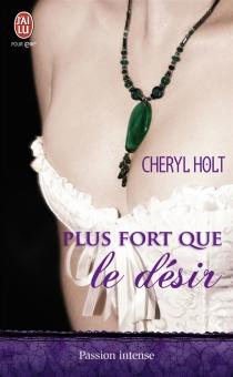 Plus fort que le désir - CherylHolt