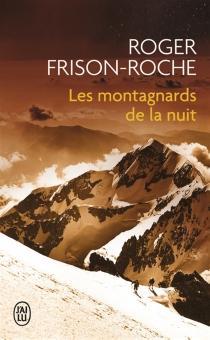 Les montagnards de la nuit - RogerFrison-Roche