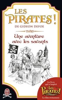 Les pirates ! : dans une aventure avec les savants - GideonDefoe