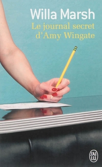 Le journal secret d'Amy Wingate - Willa Marsh