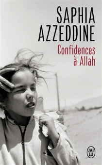 Confidences à Allah - Saphia Azzeddine