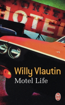 Motel life - Willy Vlautin