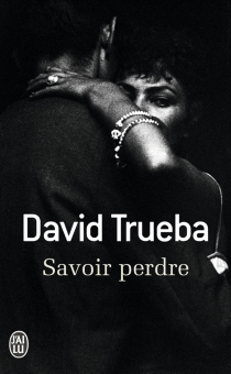 Savoir perdre - DavidTrueba