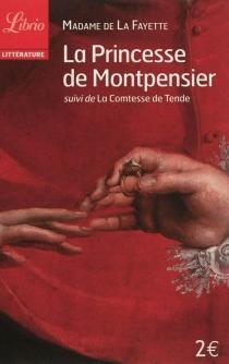 La princesse de Montpensier| Suivi de La comtesse de Tende - Marie-Madeleine Pioche de La VergneLa Fayette