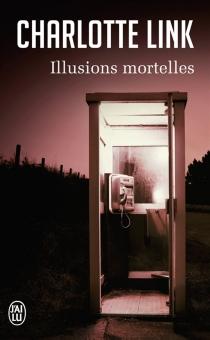 Illusions mortelles - CharlotteLink