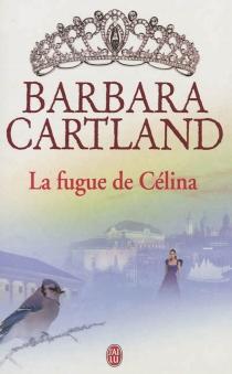 La fugue de Célina - BarbaraCartland
