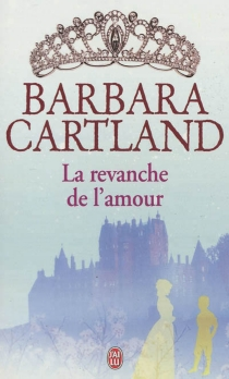 La revanche de l'amour - BarbaraCartland