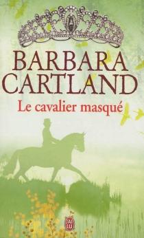Le cavalier masqué - BarbaraCartland