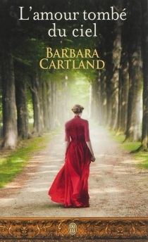 L'amour tombe du ciel - Barbara Cartland