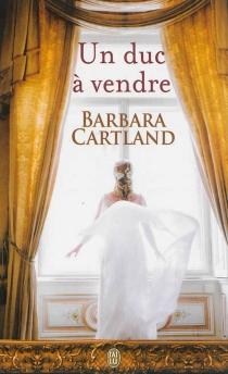 Un duc à vendre - BarbaraCartland
