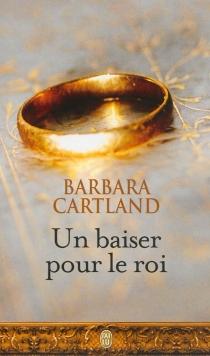 Un baiser pour le roi - BarbaraCartland