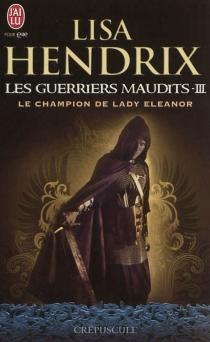 Les guerriers maudits - LisaHendrix