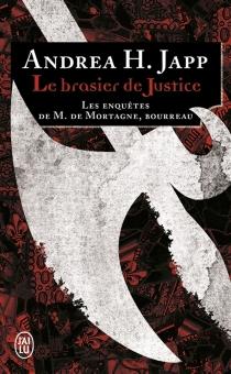 Les enquêtes de M. de Mortagne, bourreau - Andrea H.Japp