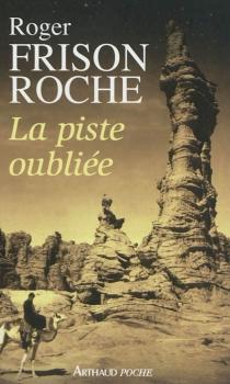 La piste oubliée - RogerFrison-Roche