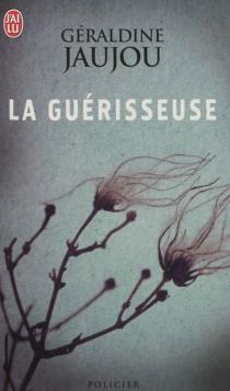 La guérisseuse - GéraldineJaujou