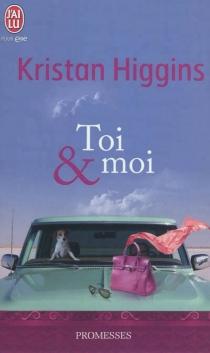 Toi et moi - KristanHiggins